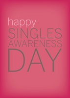 Happy Singles Awareness Day